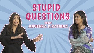 Stupid Questions With Katrina Kaif & Anushka Sharma | Zero Interview | MissMalini