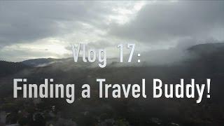 Vlog 17: I Found A Travel Buddy!
