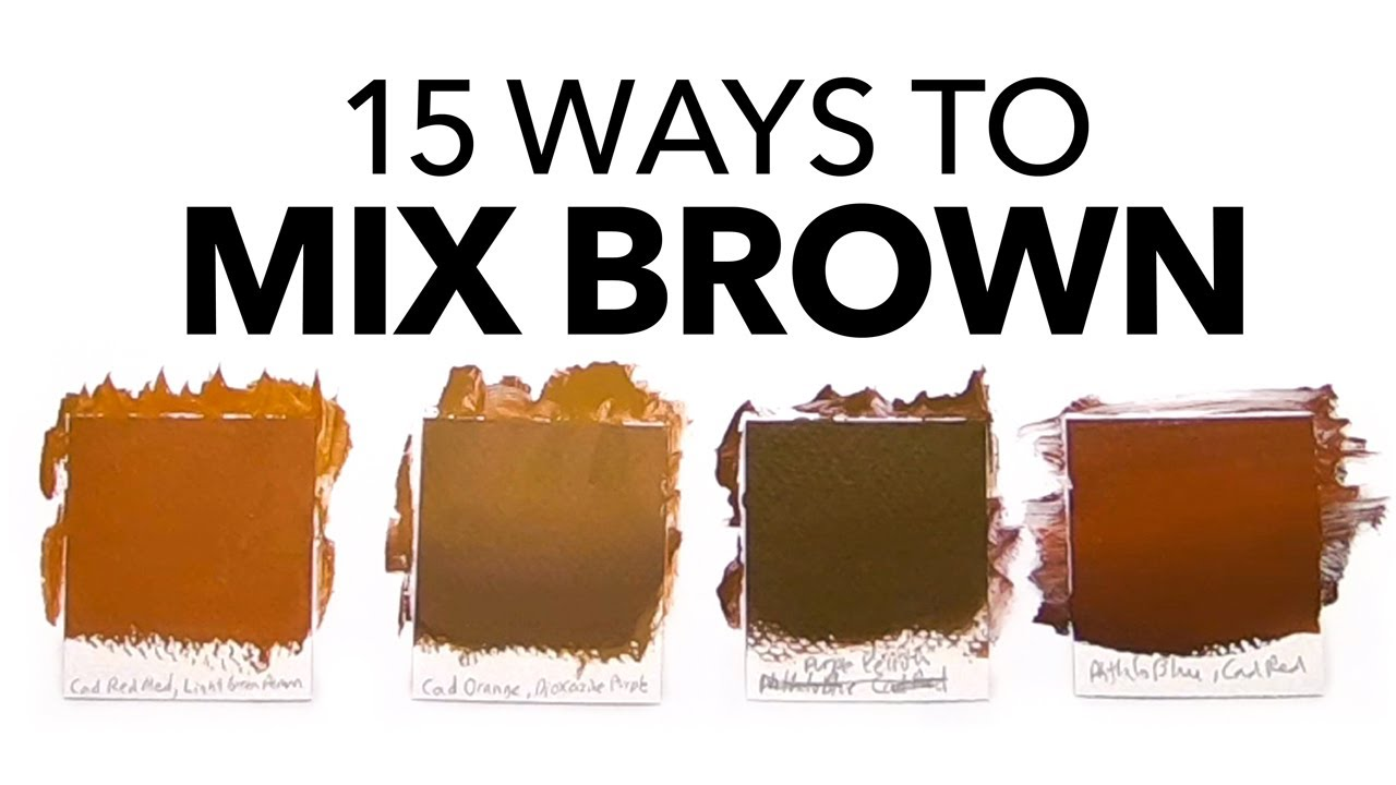 What Colors Make Brown The Ultimate Guide To Mixing Brown Youtube