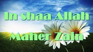 Maher Zain - إن شاء الله In Shaa Allah (Song & Lyrics) (Arabic Version)