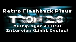 Retro Flashback Plays Tron 2.0 (Multiplayer & LDSO Interview: Light Cycles)