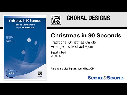 Christmas in 90 Seconds, arr. Michael Ryan – Score & Sound