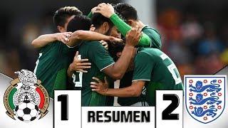 México vs Inglaterra 1-2 Resumen y Goles Final Torneo Esperanzas de Toulon 2018