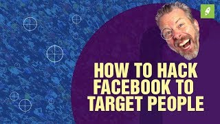 HOW TO HACK FACEBOOK TO TARGET PEOPLE