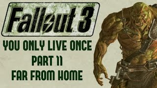 Fallout 3: You Only Live Once - Part 11 - Far From Home