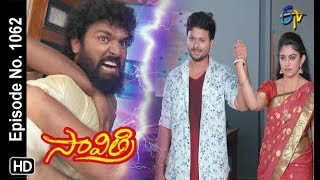 Savithri | 25th August 2018 | Full Episode No 1062 | ETV Telugu