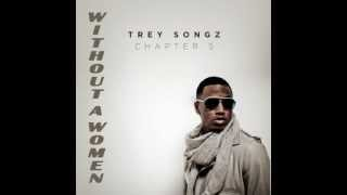 Trey Songz - Without A Woman