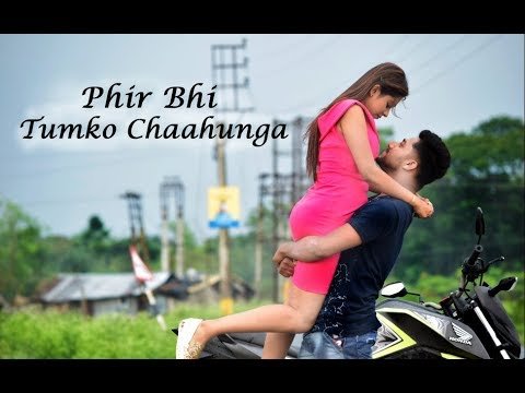 Main Phir Bhi Tumko Chaahunga-New Hindi Songs|heart touching love story|Half Girlfriend|Arijit Singh