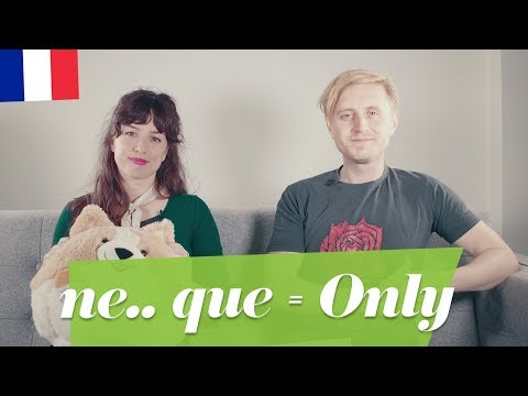 How To Say 'Only' In French With Ne.. Que - French Tutorial