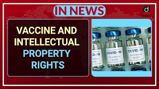 VACCINE AND INTELLECTUAL PROPERTY RIGHTS - In News