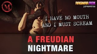 I Have No Mouth and I Must Scream: A Freudian Nightmare - Monsters of the Week - RagnarRox