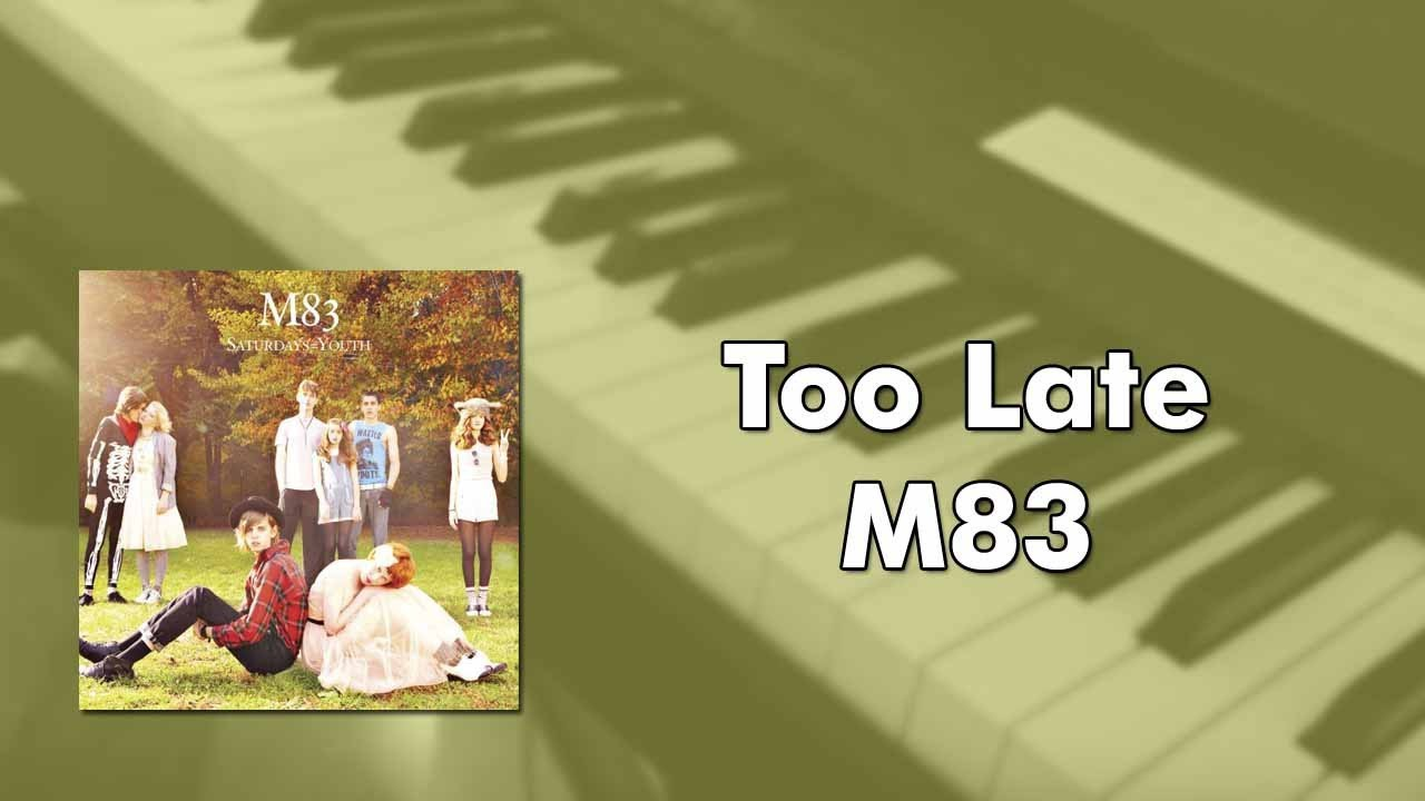 m83-too-late-piano-cover-channelkerr