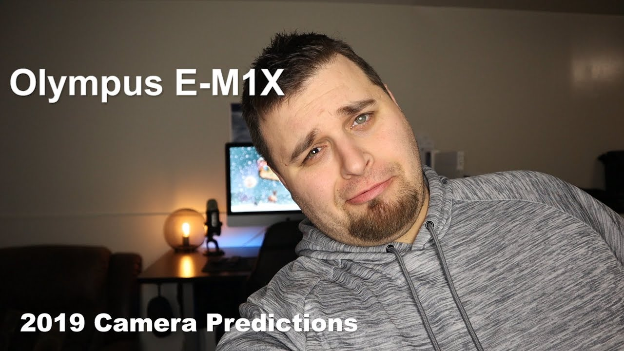 Olympus E-M1X Rumors, 2019 Camera Predictions & More: Photography Q and A