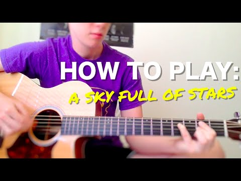 HOW TO PLAY: A Sky Full of Stars (Boyce Avenue Version)