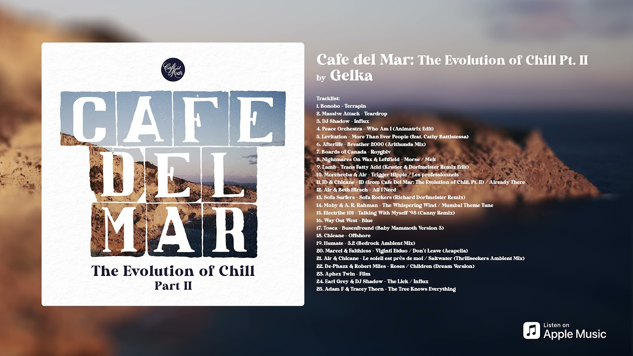 Cafe del Mar: The Evolution of Chill Pt. II by Gelka (DJ Mix) [Preview]