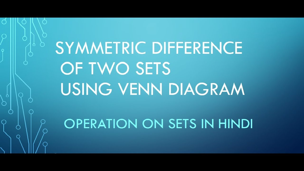 Symmetric difference using venn diagram hindi urdu operation symmetric difference using venn diagram hindi urdu operation on sets ccuart Choice Image