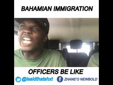 Never play with bahamian immigration officers