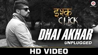 Dhai Akhar (Unplugged) - Ishq Click | Sara Loren, Adhyayan Suman & Sanskriti Jain | Amanat Ali Khan