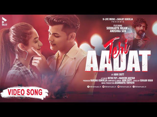 Teri Aadat | Siddharth Nigam | Anushka Sen | Abhi Dutt | New Hindi Song| Official Video| BLive Music