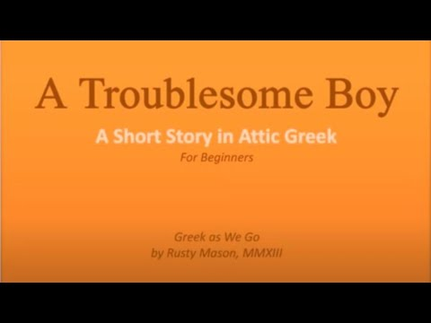 Short Story in Attic Greek and English, w/Grammar Notes