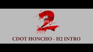Cdot Honcho - H2 Intro with Lyrics