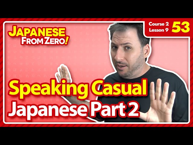 Speaking Casual Japanese [Part 2] - Japanese From Zero! Video 53