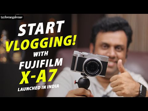 Best Vlogging Camera for Beginners. Fuji X-A7 India Launch - Fujifilm X-A7 Unboxing & Review