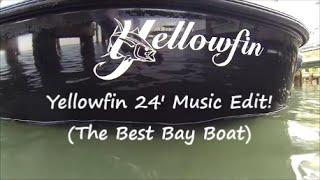 Yellowfin 24' Music Edit! (The Best Bay Boat)