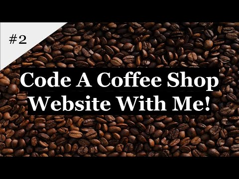 HTML And CSS Website Development | Code A Coffee Shop Website With Me! (2)