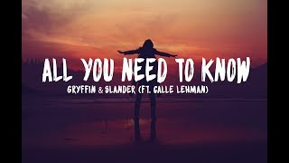Gryffin &amp Slander - All You Need To Know (Lyrics) ft. Calle Lehmann