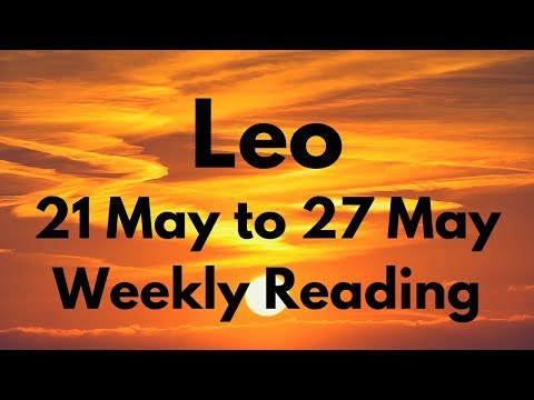 LEO MAY 21-27 2018 - IT'S HAPPENING THIS WEEK!
