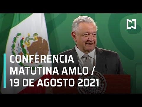AMLO Conferencia Hoy / 19 de agosto 2021