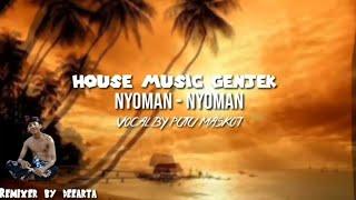 House Music Genjek Nyoman nyoman by Putu Maskot