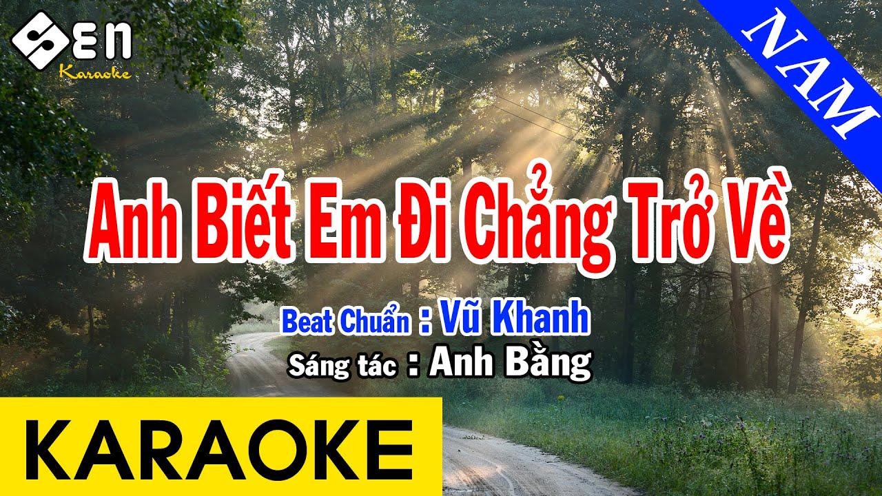 Karaoke Anh Biết Em Đi Chẳng Trở Về Tone Nam Nhạc Sống - Beat Chuẩn Vũ Khanh