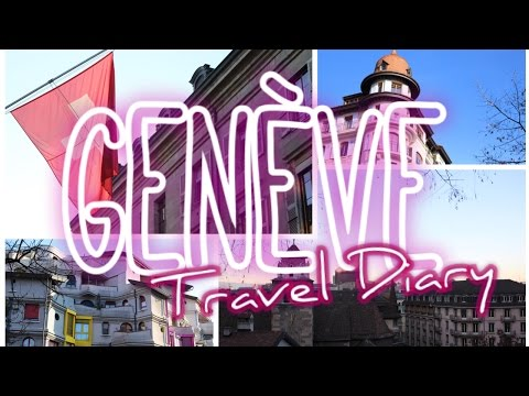 TRAVEL DIARY : GENÈVE