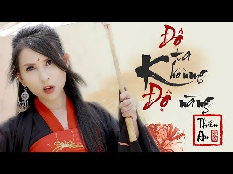 ĐỘ TA KHÔNG ĐỘ NÀNG | MV 4K - Nhạc Hoa Lời Việt | Thiên An