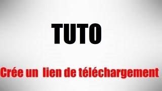 [TUTO] - Crée un lien de téléchargement internet / Fichier,dossier,image,document...