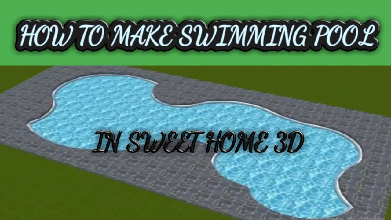How To Make Swimming Pool In Sweet Home 3d Youtube