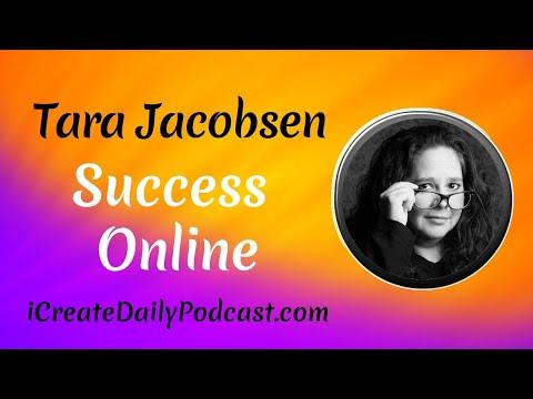 Success Online With Tara Jacobsen | ICreateDaily.com