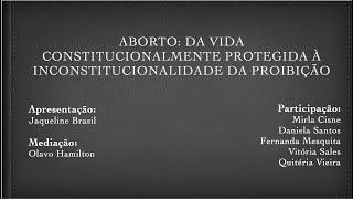 Aborto: da vida constitucionalmente protegida à inconstitucionalidade da proibição