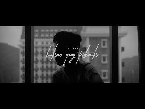 Adzrin - Bukan Yang Terbaik [OFFICIAL MUSIC VIDEO]