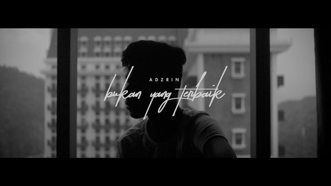Adzrin - Bukan Yang Terbaik [OFFICIAL MUSIC VIDEO] - YouTube