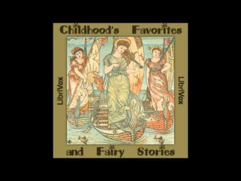 Childhood's Favorites and Fairy Stories (FULL Audiobook) - part (1 of 3)