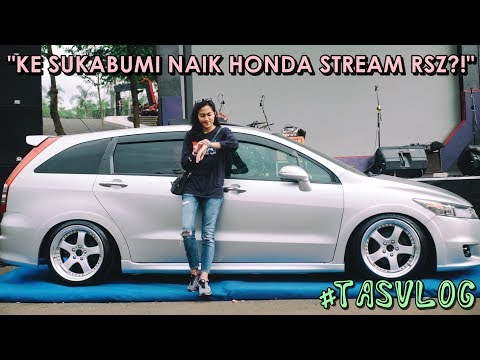 TASVLOG #9 | KE SUKABUMI NAIK HONDA STREAM RSZ?! | INTERSPORT AUTOSHOW 2018 - SUKABUMI