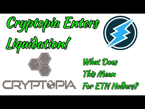 Cryptopia Enters Liquidation! What does this mean for ETN Ho