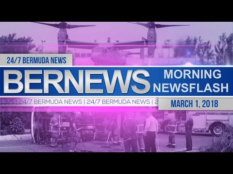 Bernews Newsflash For Thursday March 1, 2018