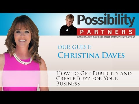 How to Get #Publicity and Create Buzz for Your Business – Christina Daves