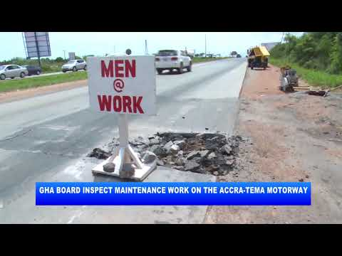 GHANA HIGHWAY AUTHORITY BOARD INSPECT MAINTENANCE WORK ON AC