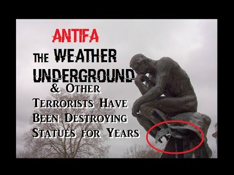 More Monumental Madness - Weather Underground, Antifa & Other Terrorists