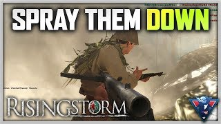 SPRAY THEM ALL DOWN | Rising Storm (Red Orchestra 2) Gameplay